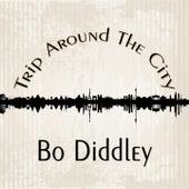 Trip Around The City de Bo Diddley
