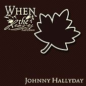 When The Leaves Fall Down von Johnny Hallyday
