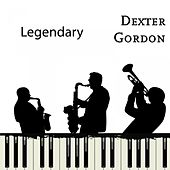 Legendary by Dexter Gordon
