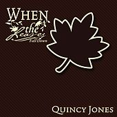 When The Leaves Fall Down von Quincy Jones