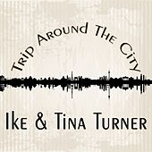 Trip Around The City de Ike and Tina Turner