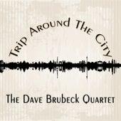 Trip Around The City by The Dave Brubeck Quartet