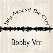 Trip Around The City de Bobby Vee