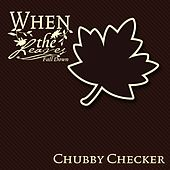 When The Leaves Fall Down de Chubby Checker
