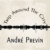 Trip Around The City di André Previn