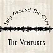 Trip Around The City by The Ventures