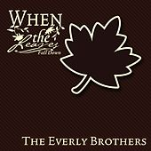 When The Leaves Fall Down von The Everly Brothers