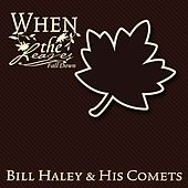 When The Leaves Fall Down by Bill Haley & the Comets
