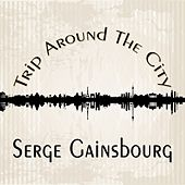 Trip Around The City de Serge Gainsbourg