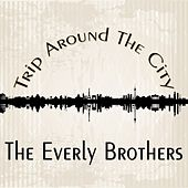 Trip Around The City de The Everly Brothers
