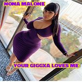 YOUR GIGGXA LOVES ME (Extended Version) by Nona Malone