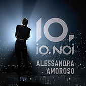 10, IO, NOI by Alessandra Amoroso