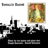 Busoni: Music for Two Pianos & Piano Duet by Ronald Stevenson