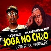 Joga no Chão  Rave Funk Mandelão de DJ Cabide