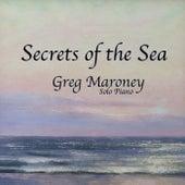 Secrets of the Sea de Greg Maroney