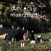 Miserable Then von Duncecap
