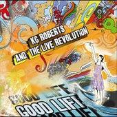 Good Life von KC Roberts and the Live Revolution