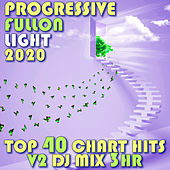 Progressive Fullon Light 2020 Top 40 Chart Hits V2 DJ Mix 3Hr by Goa Doc