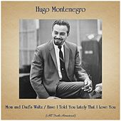 Mom and Dad's Waltz / Have I Told You Lately That I Love You (All Tracks Remastered) di Hugo Montenegro
