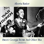 Sweet Georgia Brown And Other Hits (All Tracks Remastered) by Alberta Hunter