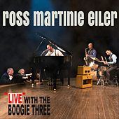 Live with the Boogie Three de Ross Martinie Eiler