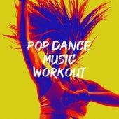Pop Dance Music Workout by Basement Beatmix, CDM Project, MoodBlast, Fresh Beat MCs, Countdown Singers, Chateau Pop, Graham Blvd, Down4Pop, Electric Groove Machine