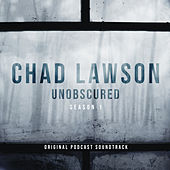 Unobscured (Season 1 - Original Podcast Soundtrack) by Chad Lawson