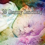 29 Stormy Sanctuary by Rain Sounds and White Noise
