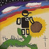 And the Moment's Gone von Alkaline