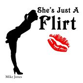 She's Just a Flirt de Mike Jones