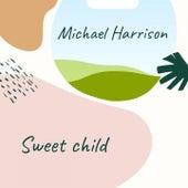 Sweet child de Michael Harrison