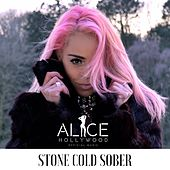 Stone Cold Sober von Alice Hollywood