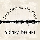 Trip Around The City de Sidney Bechet