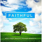 Faithful von West Coast Baptist College Quartets