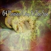 64 Pleasant Day at the Spa by Relajacion Del Mar
