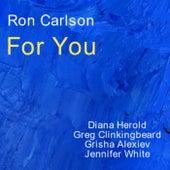 For You von Ron Carlson