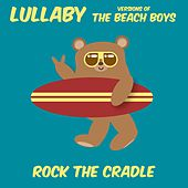 Lullaby Versions of the Beach Boys by Rock the Cradle