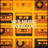 90's Music Overload by Chateau Pop, 2Glory, Fresh Beat MCs, Countdown Singers, Orkamah, Nu Rock City, Graham Blvd, CDM Project, Blue Fashion, The Comptones