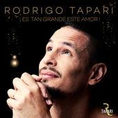 Es Tan Grande Este Amor de Rodrigo Tapari