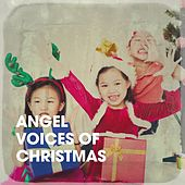 Angel Voices of Christmas de The Countdown Kids, Santa's Little Singers, Best Christmas Songs, Cranberry Singers, The Fun Band, The Countdown Kids
