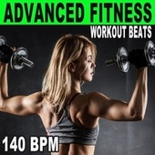 Advanced Fitness Workout Beats (140 Bpm - The Best Epic Motivation Gym Music for Your Fitness, Aerobics, Cardio, Hiit High Intensity Interval Training, Abs, Barré, Training, Exercise and Running) de Advanced Workout Beats