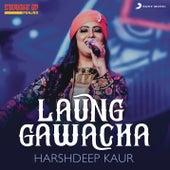 Laung Gawacha (Folk Recreation) by Harshdeep Kaur
