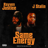 Same Energy (feat. J Stalin) by Rayven Justice