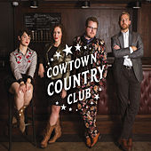Cowtown Country Club by Cowtown Country Club
