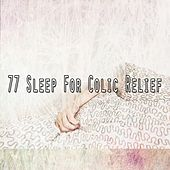 77 Sleep for Colic Relief by Relaxing Music Therapy