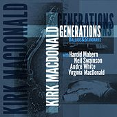 Generations (feat. Harold Mabern, Virginia MacDonald, Neil Swainson and Andre White) by Kirk MacDonald