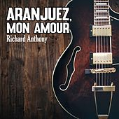 Aranjuez, mon Amour by Richard Anthony