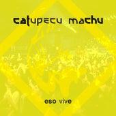 Eso Vive (Live) de Catupecu Machu