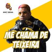 Me Chama de Teixeira von Mc Siena