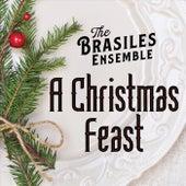 A Christmas Feast von The Brasiles Ensemble